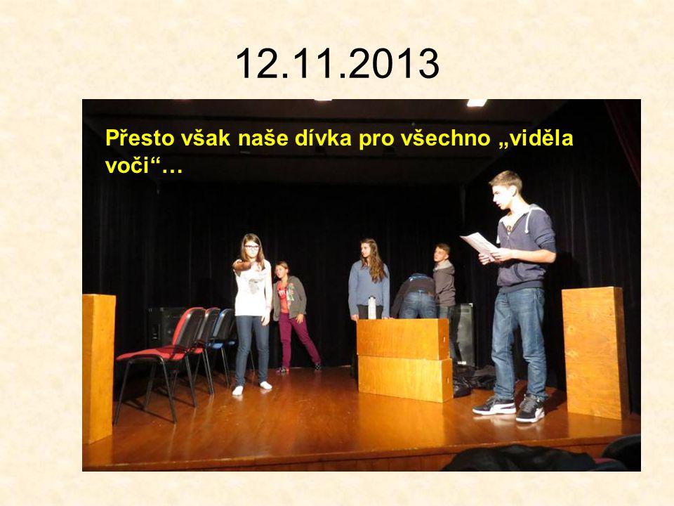 """12.11.2013 Přesto však naše dívka pro všechno """"viděla voči …"""