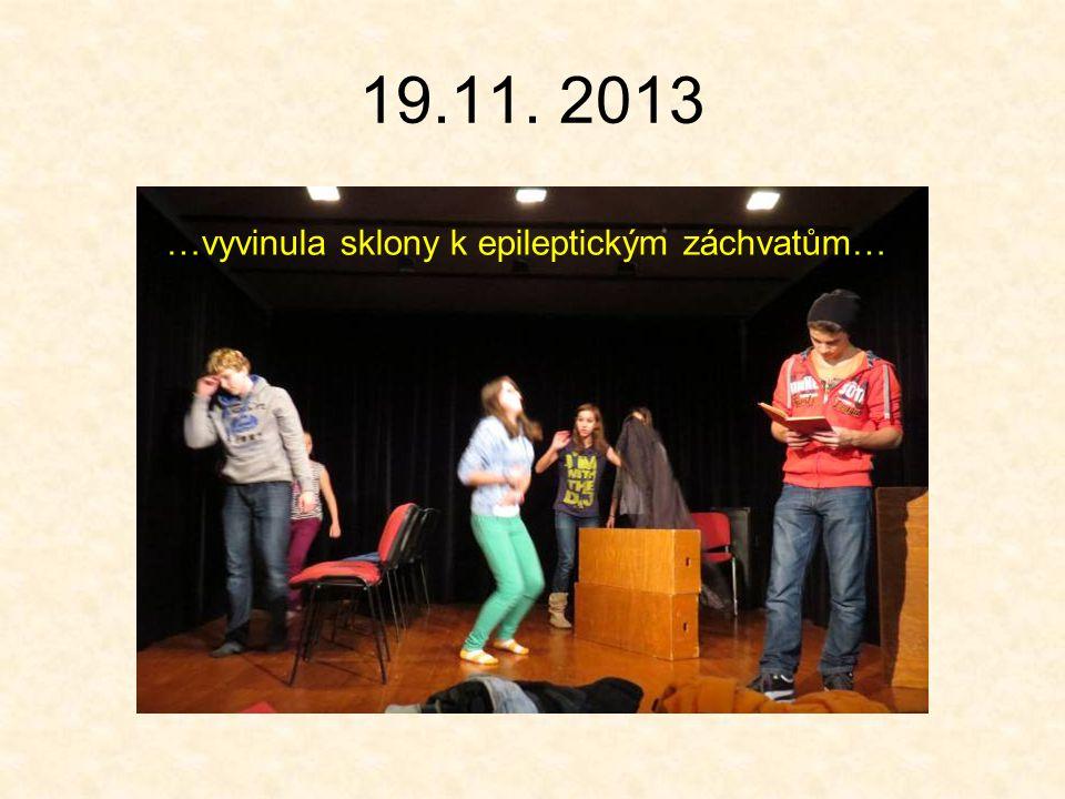19.11. 2013 …vyvinula sklony k epileptickým záchvatům…