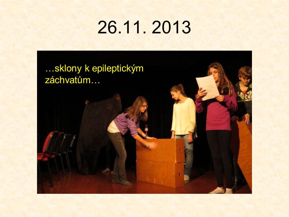 26.11. 2013 …sklony k epileptickým záchvatům…