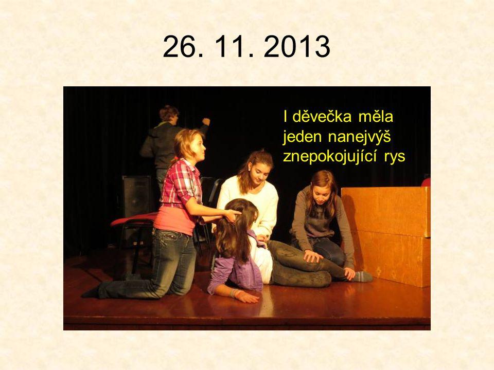 26. 11. 2013 I děvečka měla jeden nanejvýš znepokojující rys