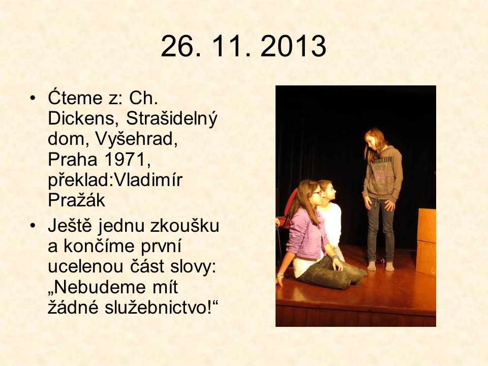 26. 11. 2013 Ćteme z: Ch.