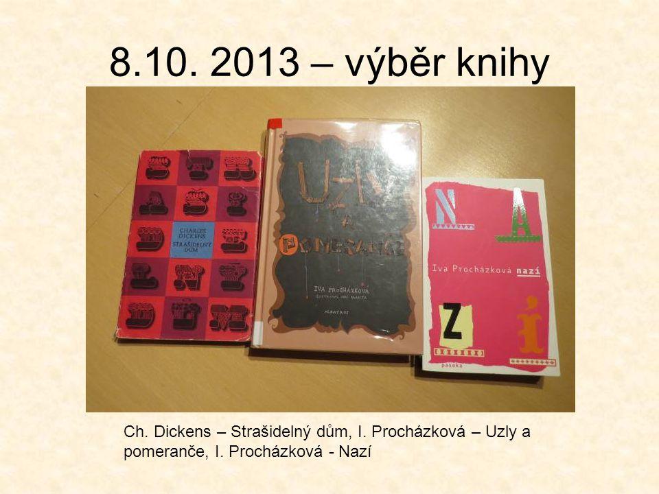 8.10. 2013 – výběr knihy Ch. Dickens – Strašidelný dům, I.