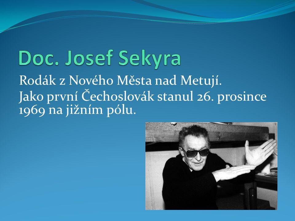 Rodák z Nového Města nad Metují. Jako první Čechoslovák stanul 26. prosince 1969 na jižním pólu.