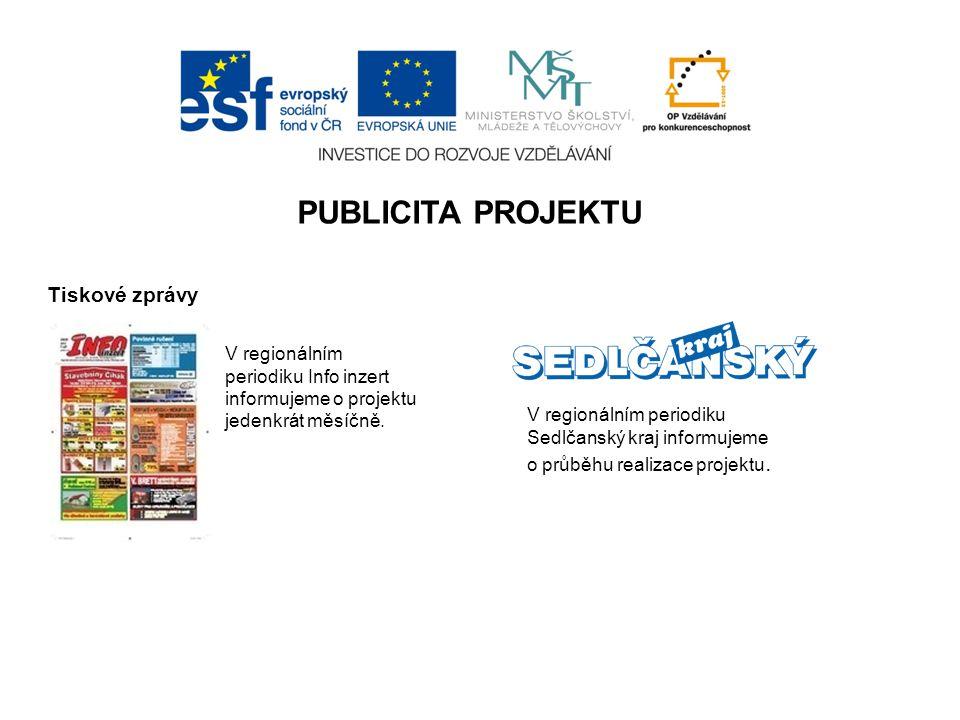 PUBLICITA PROJEKTU Tiskové zprávy V regionálním periodiku Info inzert informujeme o projektu jedenkrát měsíčně.