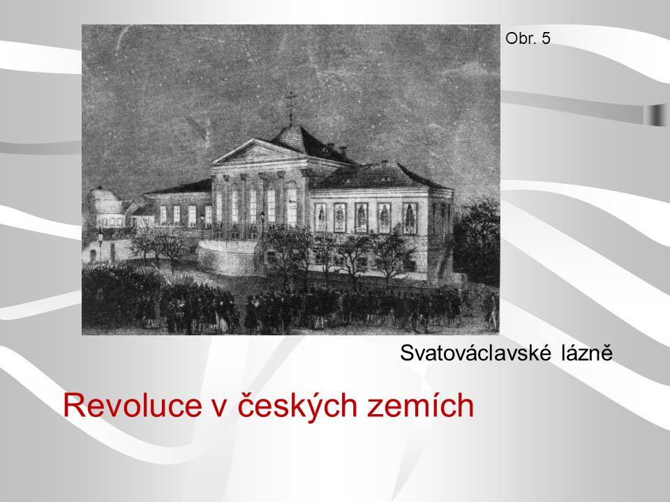 Revoluce v českých zemích Svatováclavské lázně Obr. 5
