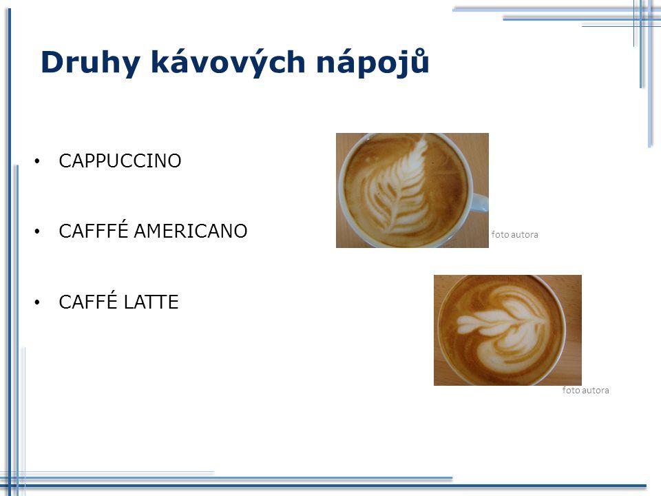 Druhy kávových nápojů CAPPUCCINO CAFFFÉ AMERICANO foto autora CAFFÉ LATTE foto autora