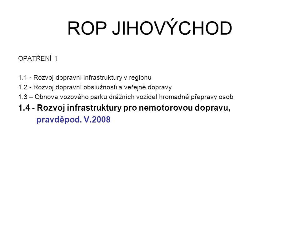 ROP JIHOVÝCHOD OPATŘENÍ 2 2.1 - Rozvoj infrastruktury pro cestovní ruch, pravděpod.
