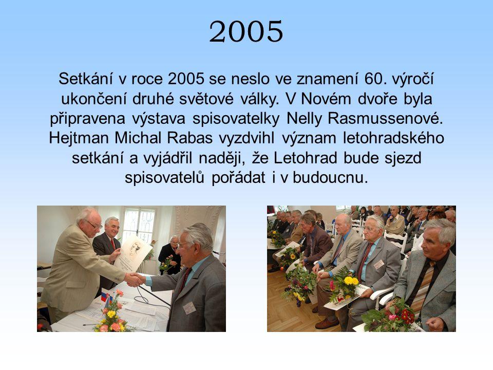 2005 Setkání v roce 2005 se neslo ve znamení 60. výročí ukončení druhé světové války.