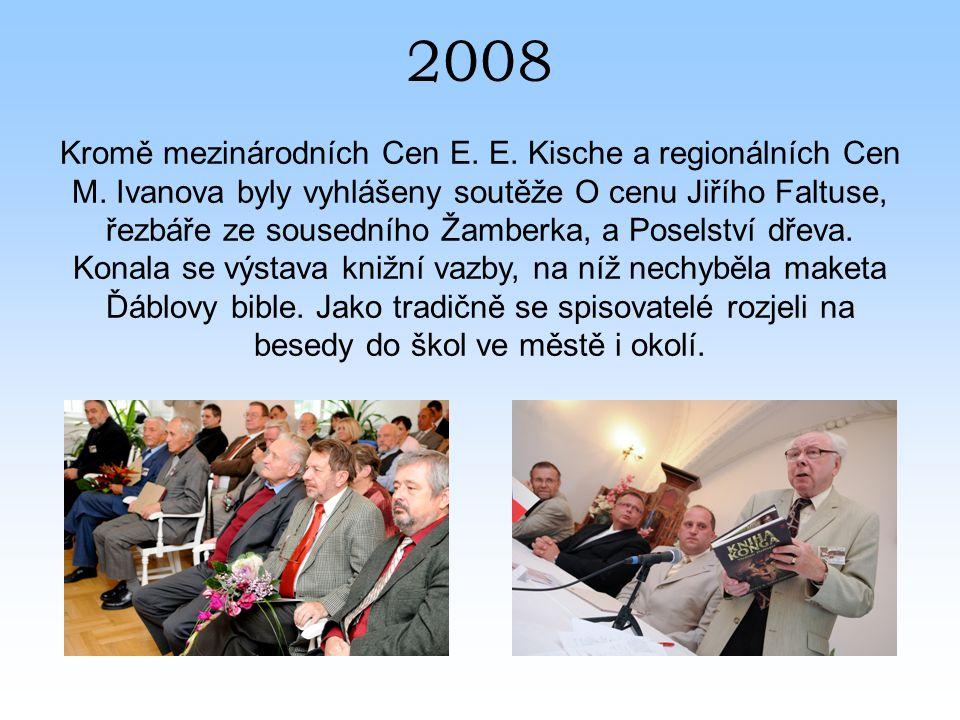 2008 Kromě mezinárodních Cen E. E. Kische a regionálních Cen M.