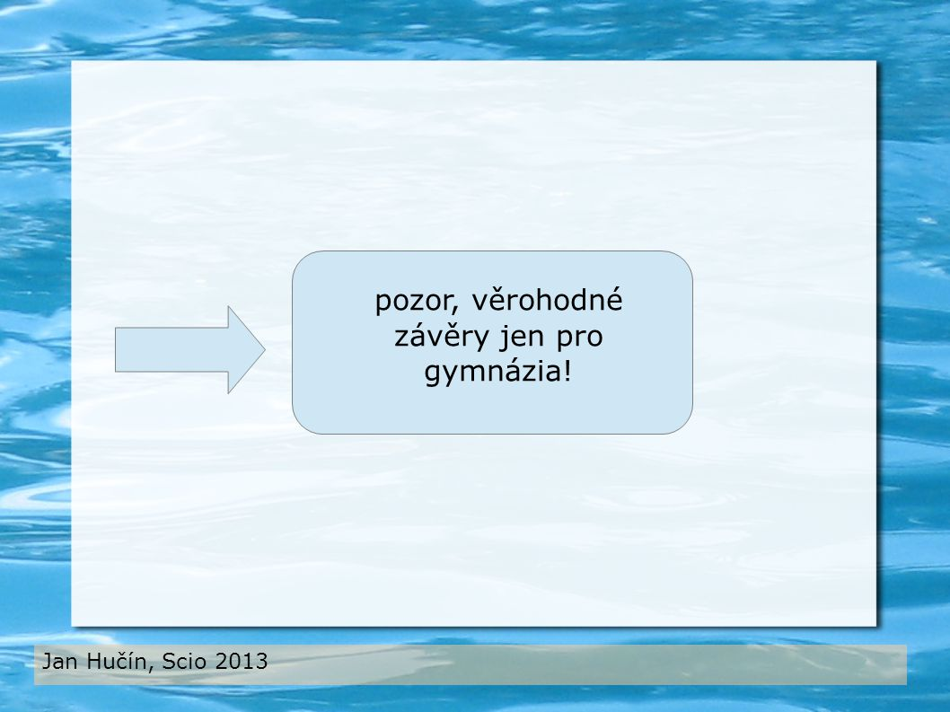 Jan Hučín, Scio 2013 pozor, věrohodné závěry jen pro gymnázia!