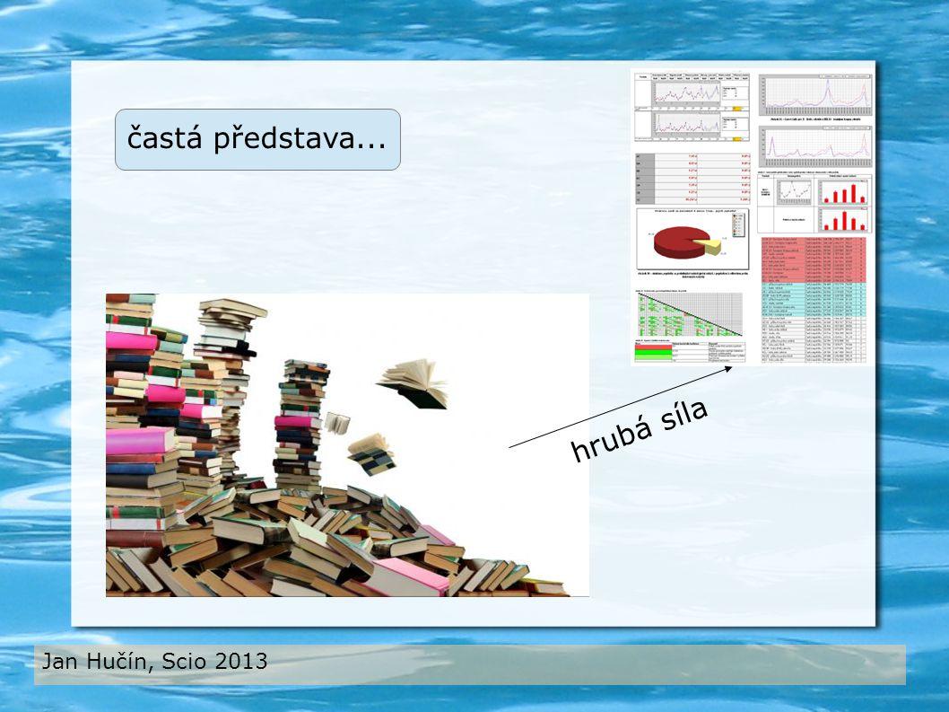 Jan Hučín, Scio 2013 častá představa... hrubá síla