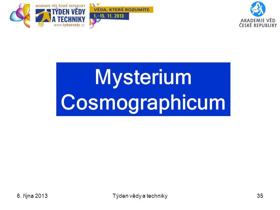 6. října 2013Týden vědy a techniky35 Mysterium Cosmographicum