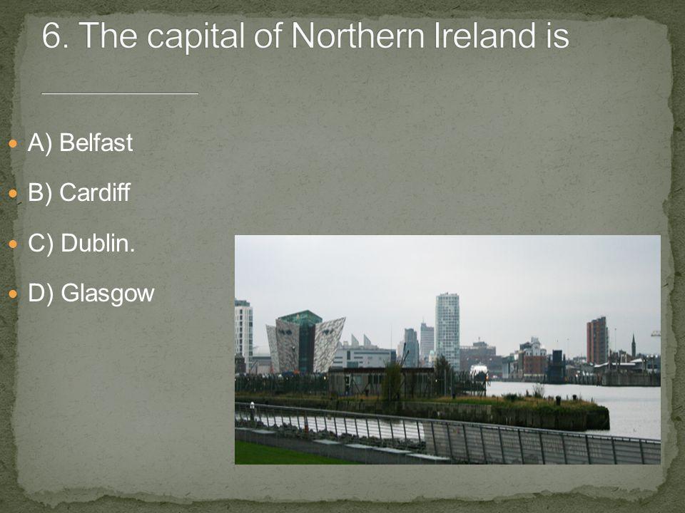 A) Belfast B) Cardiff C) Dublin. D) Glasgow