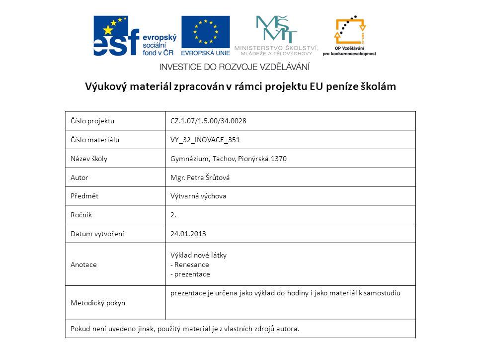 Číslo projektuCZ.1.07/1.5.00/34.0028 Číslo materiáluVY_32_INOVACE_351 Název školyGymnázium, Tachov, Pionýrská 1370 AutorMgr.