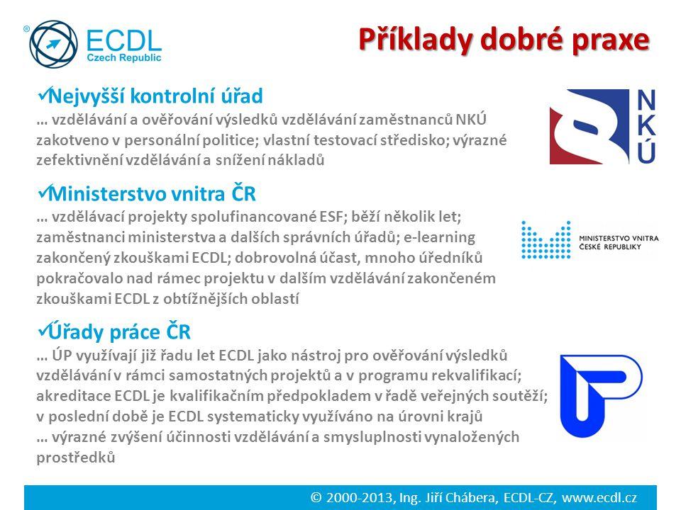 © 2000-2013, Ing. Jiří Chábera, ECDL-CZ, www.ecdl.cz Nejvyšší kontrolní úřad … vzdělávání a ověřování výsledků vzdělávání zaměstnanců NKÚ zakotveno v