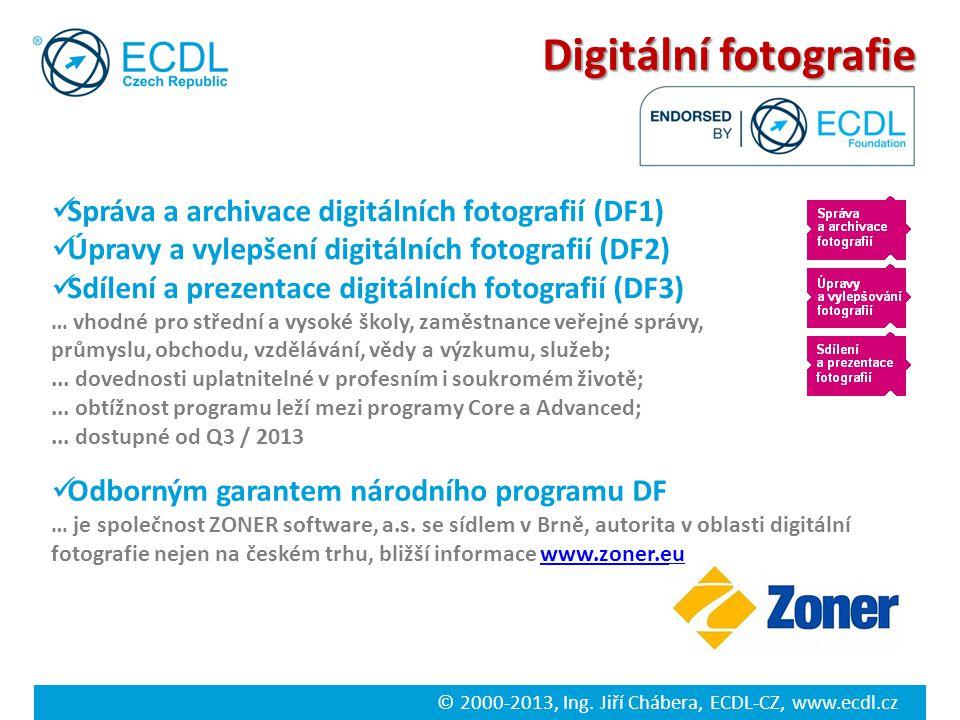© 2000-2013, Ing. Jiří Chábera, ECDL-CZ, www.ecdl.cz Digitální fotografie Správa a archivace digitálních fotografií (DF1) Úpravy a vylepšení digitální