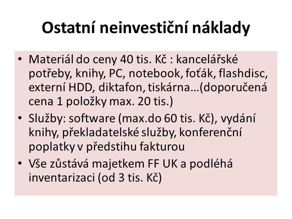 Ostatní neinvestiční náklady Materiál do ceny 40 tis. Kč : kancelářské potřeby, knihy, PC, notebook, foťák, flashdisc, externí HDD, diktafon, tiskárna