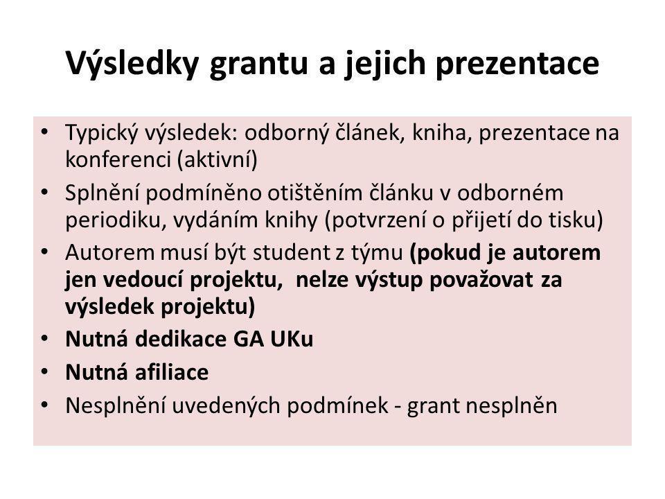 Výsledky grantu a jejich prezentace Typický výsledek: odborný článek, kniha, prezentace na konferenci (aktivní) Splnění podmíněno otištěním článku v o