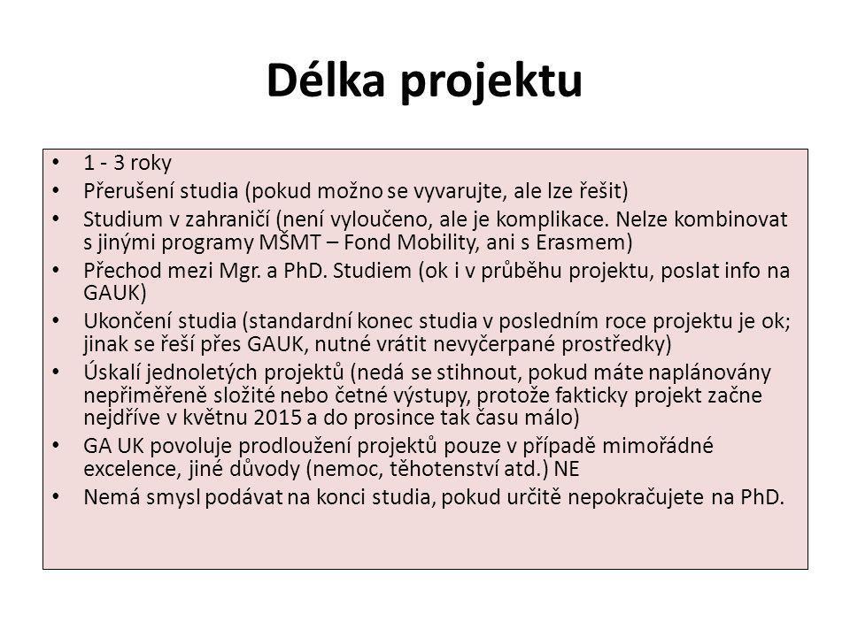 Délka projektu 1 - 3 roky Přerušení studia (pokud možno se vyvarujte, ale lze řešit) Studium v zahraničí (není vyloučeno, ale je komplikace. Nelze kom