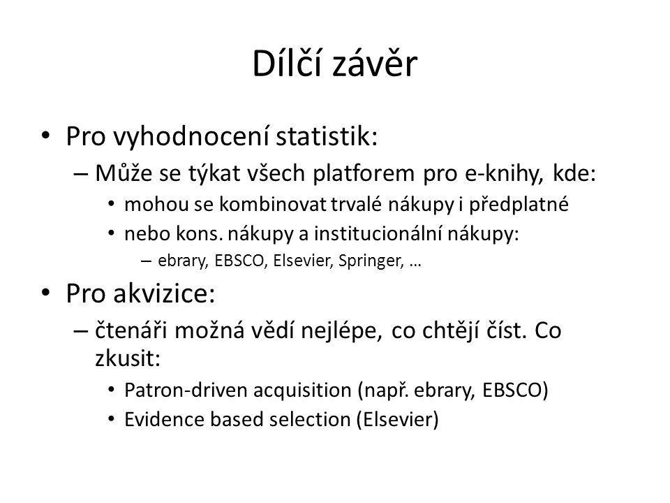 Dílčí závěr Pro vyhodnocení statistik: – Může se týkat všech platforem pro e-knihy, kde: mohou se kombinovat trvalé nákupy i předplatné nebo kons.