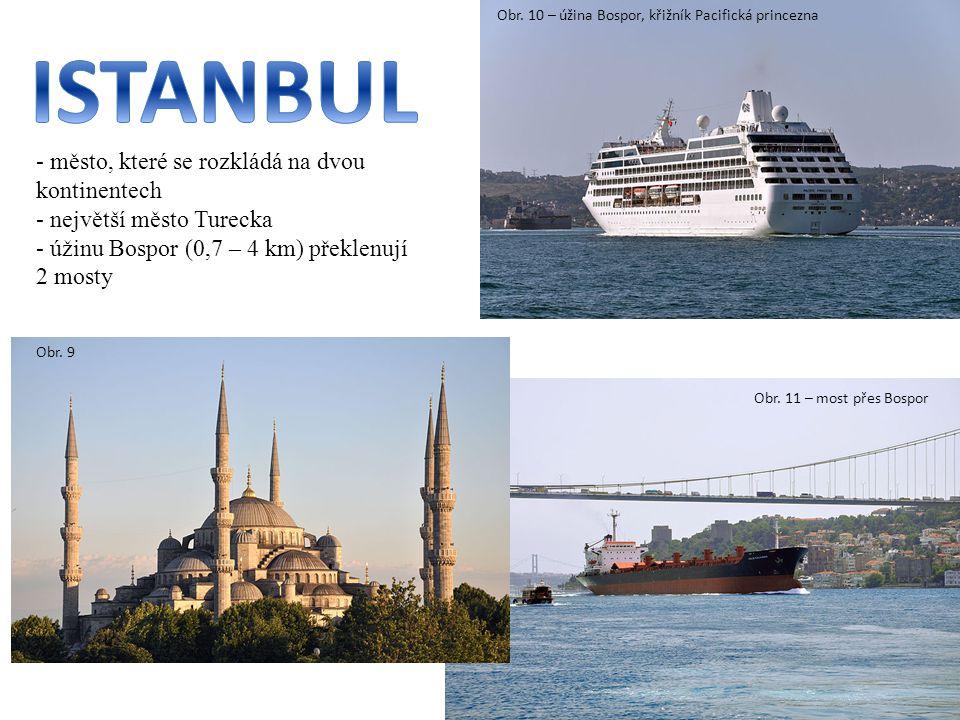 Obr. 10 – úžina Bospor, křižník Pacifická princezna - město, které se rozkládá na dvou kontinentech - největší město Turecka - úžinu Bospor (0,7 – 4 k