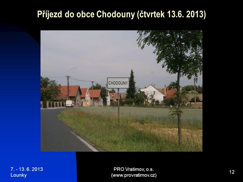 7. - 13. 6. 2013 Lounky PRO Vratimov, o.s.