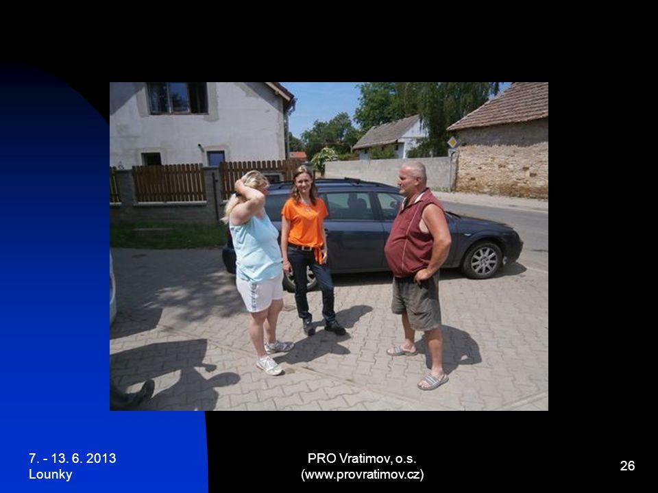 7. - 13. 6. 2013 Lounky PRO Vratimov, o.s. (www.provratimov.cz) 26