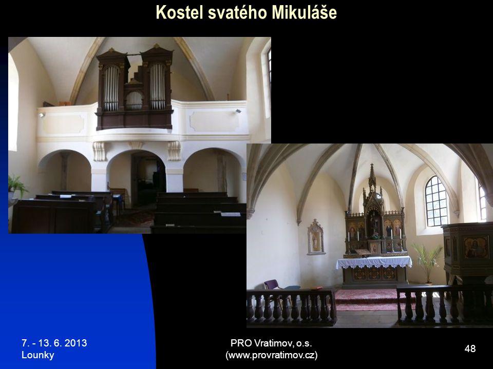 7. - 13. 6. 2013 Lounky PRO Vratimov, o.s. (www.provratimov.cz) 48 Kostel svatého Mikuláše