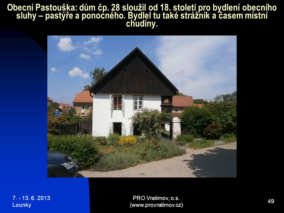 7. - 13. 6. 2013 Lounky PRO Vratimov, o.s. (www.provratimov.cz) 49 Obecní Pastouška: dům čp.