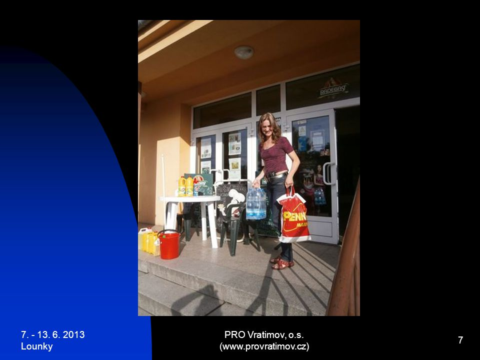 7. - 13. 6. 2013 Lounky PRO Vratimov, o.s. (www.provratimov.cz) 7