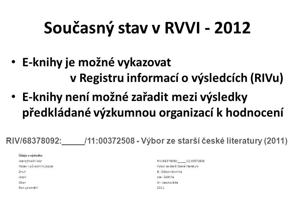 Současný stav v RVVI - 2012 E-knihy je možné vykazovat v Registru informací o výsledcích (RIVu) E-knihy není možné zařadit mezi výsledky předkládané výzkumnou organizací k hodnocení Údaje o výsledku Identifikační kódRIV/68378092:_____/11:00372508 Název v původním jazyceVýbor ze starší české literatury DruhB - Odborná kniha Jazykcze - čeština OborAI - Jazykověda Rok uplatnění2011 RIV/68378092:_____/11:00372508 - Výbor ze starší české literatury (2011)