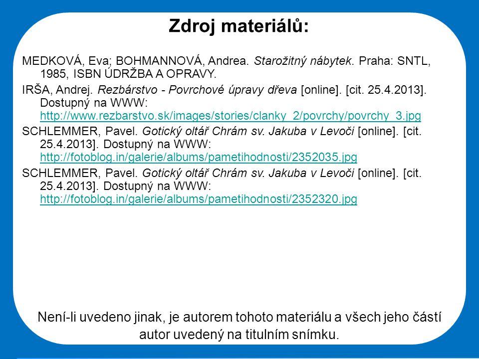 Zdroj materiálů: MEDKOVÁ, Eva; BOHMANNOVÁ, Andrea. Starožitný nábytek. Praha: SNTL, 1985, ISBN ÚDRŽBA A OPRAVY. IRŠA, Andrej. Rezbárstvo - Povrchové ú