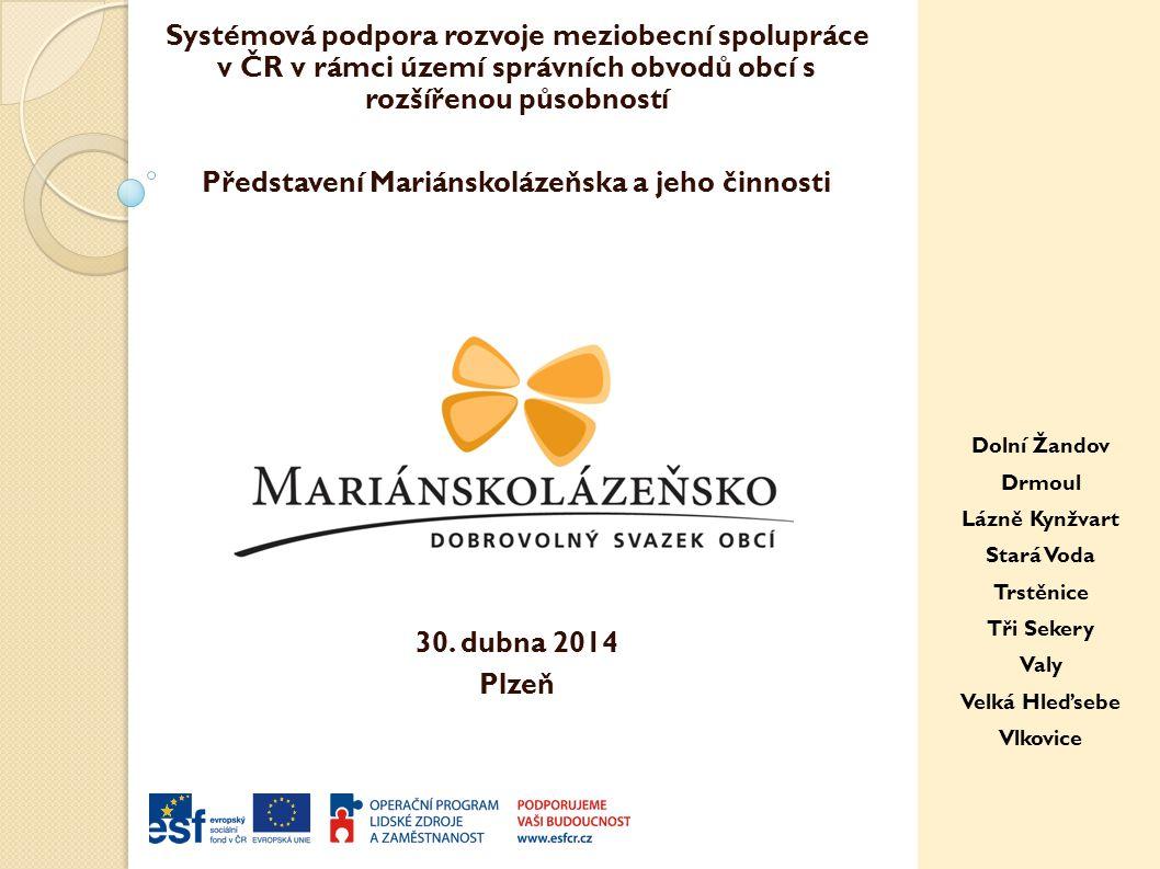 Systémová podpora rozvoje meziobecní spolupráce v ČR v rámci území správních obvodů obcí s rozšířenou působností Představení Mariánskolázeňska a jeho činnosti 30.