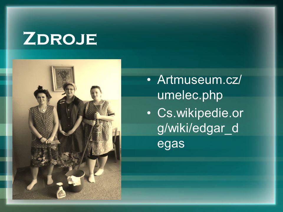 Artmuseum.cz/ umelec.php Cs.wikipedie.or g/wiki/edgar_d egas Zdroje