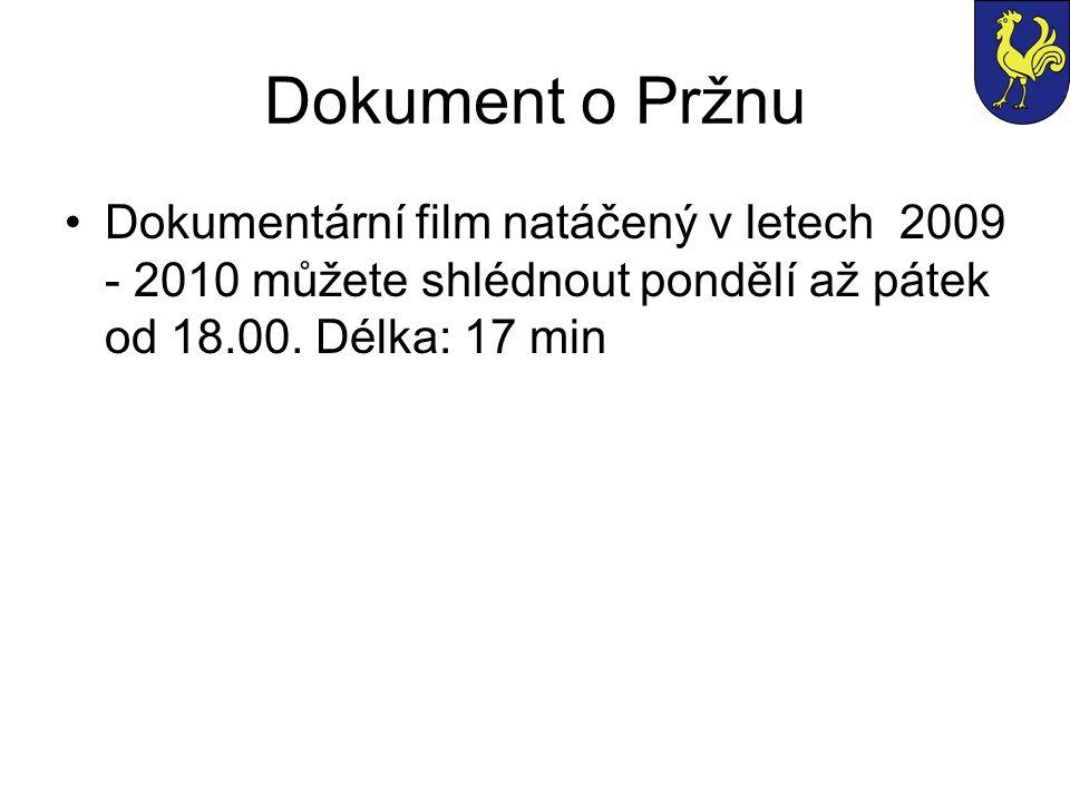 Dokument o Pržnu Dokumentární film natáčený v letech 2009 - 2010 můžete shlédnout pondělí až pátek od 18.00. Délka: 17 min