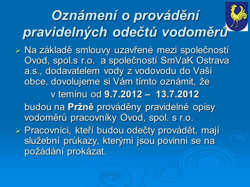 Oznámení o provádění pravidelných odečtů vodoměrů  Na základě smlouvy uzavřené mezi společností Ovod, spol.s r.o. a společností SmVaK Ostrava a.s., d