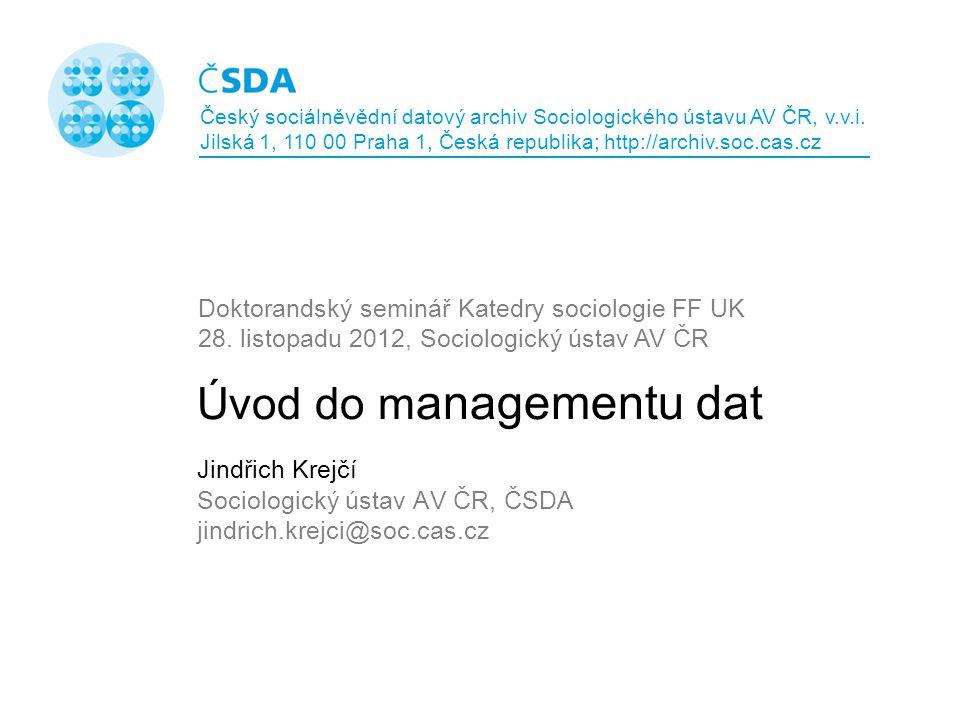 Krejčí: Úvod do managementu dat; listopad 2012 Snímek 12 ICPSR - fáze managementu dat Zdroj: ICPSR 2009