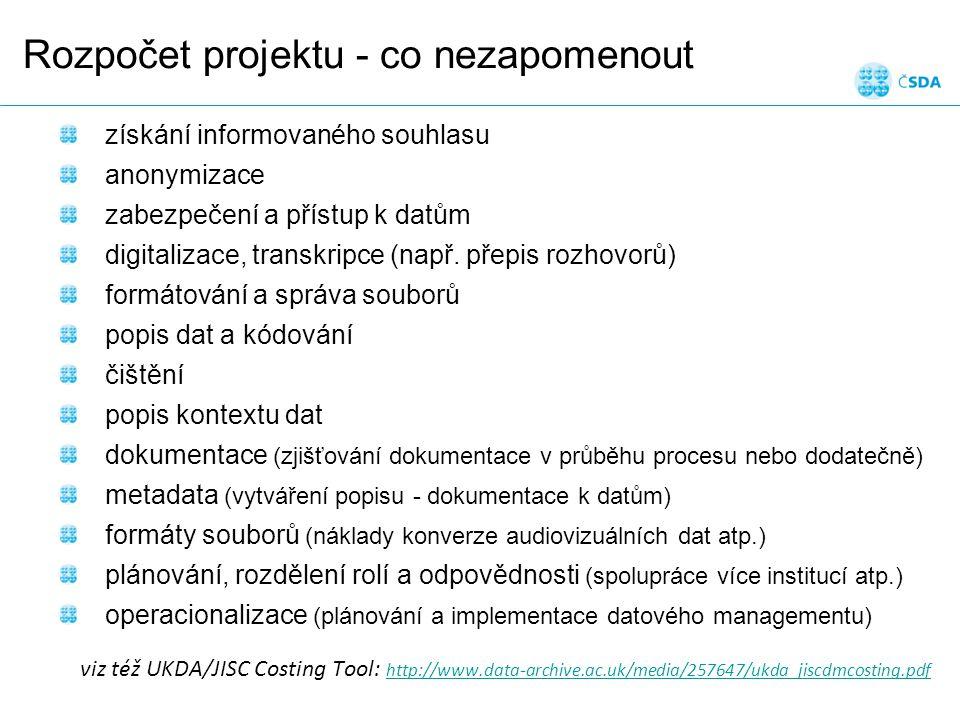 Rozpočet projektu - co nezapomenout získání informovaného souhlasu anonymizace zabezpečení a přístup k datům digitalizace, transkripce (např.