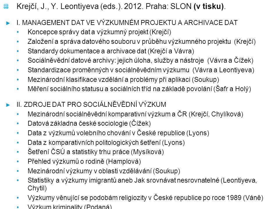 Krejčí, J., Y. Leontiyeva (eds.). 2012. Praha: SLON (v tisku).