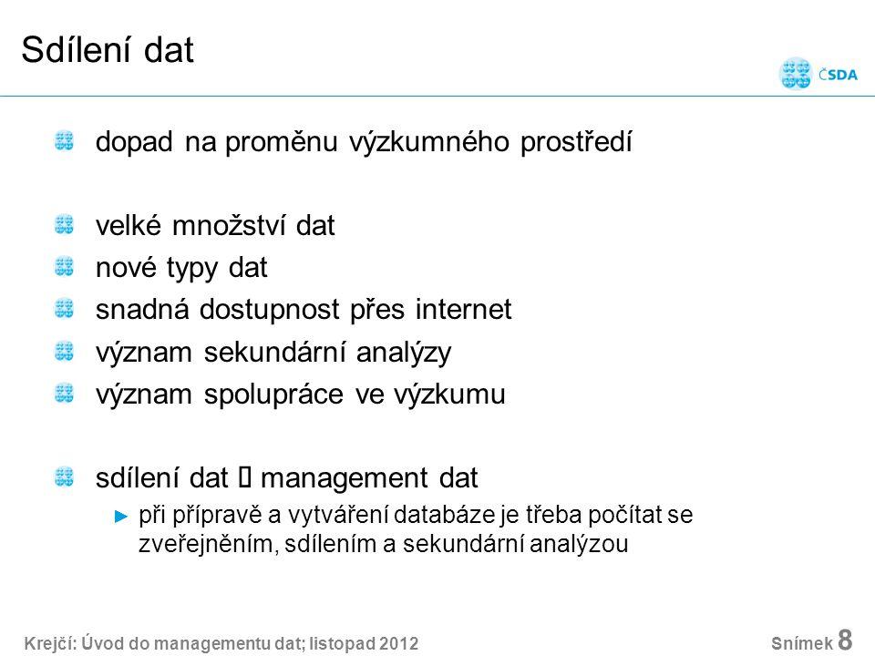 Krejčí: Úvod do managementu dat; listopad 2012 Snímek 39 Vážení Jsou v souboru váhy.