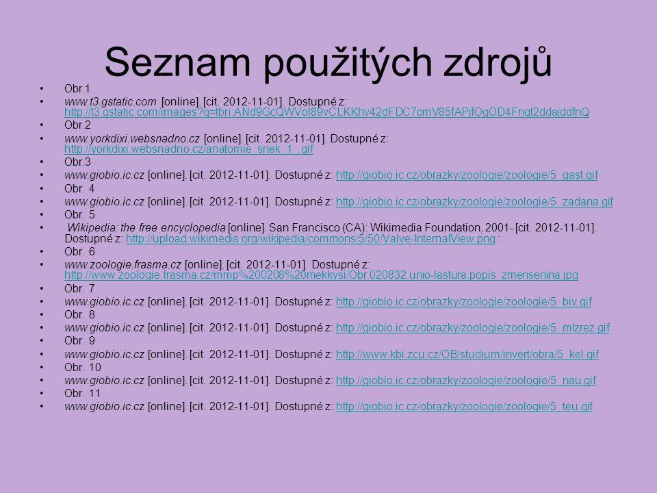 Seznam použitých zdrojů Obr.1 www.t3.gstatic.com [online]. [cit. 2012-11-01]. Dostupné z: http://t3.gstatic.com/images?q=tbn:ANd9GcQWVol89vCLKKhv42dFD