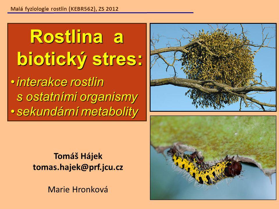 Malá fyziologie rostlin (KEBR562), ZS 2012 Rostlina a biotický stres: interakce rostlin s ostatními organismyinterakce rostlin s ostatními organismy s