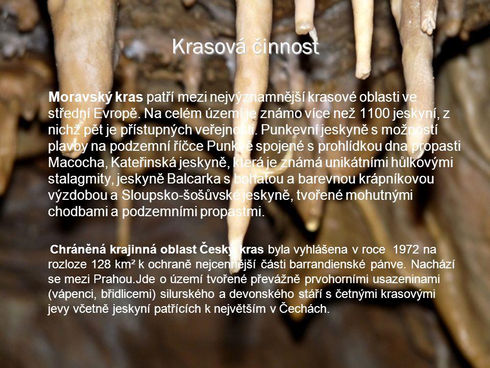 Krasová činnost Moravský kras patří mezi nejvýznamnější krasové oblasti ve střední Evropě.