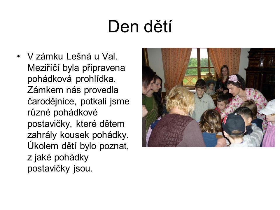 Den dětí V zámku Lešná u Val. Meziříčí byla připravena pohádková prohlídka. Zámkem nás provedla čarodějnice, potkali jsme různé pohádkové postavičky,