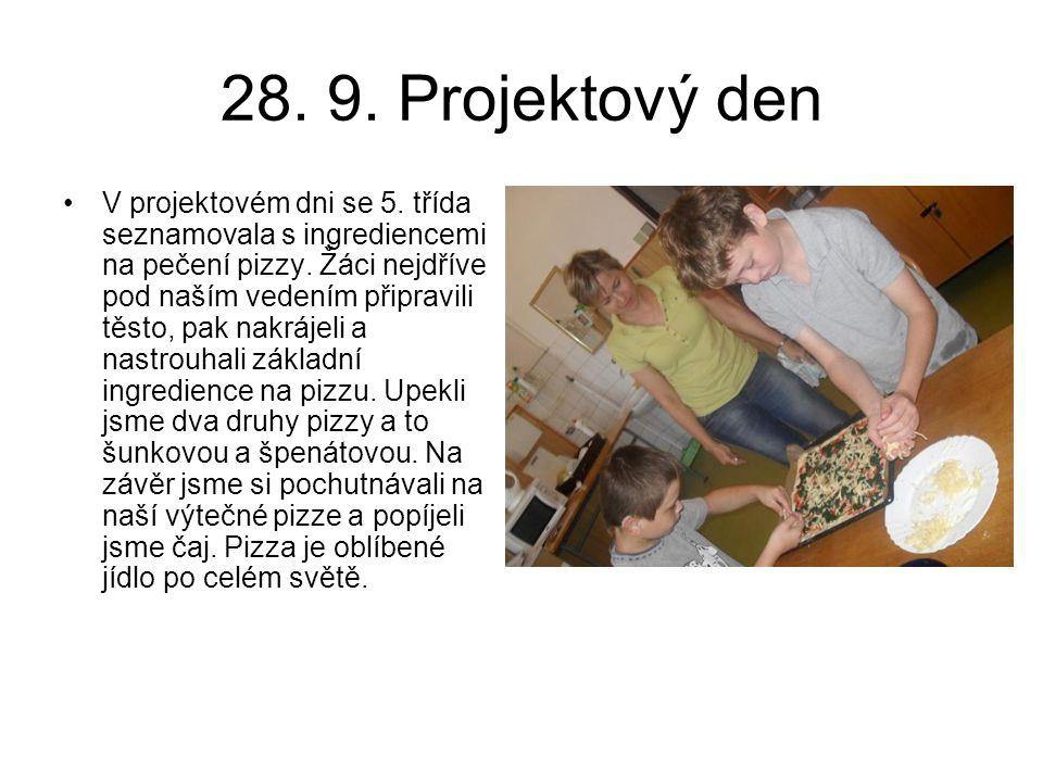28. 9. Projektový den V projektovém dni se 5. třída seznamovala s ingrediencemi na pečení pizzy. Žáci nejdříve pod naším vedením připravili těsto, pak