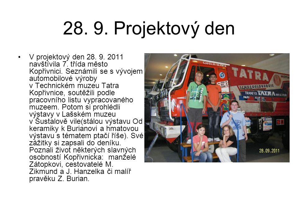 28. 9. Projektový den V projektový den 28. 9. 2011 navštívila 7. třída město Kopřivnici. Seznámili se s vývojem automobilové výroby v Technickém muzeu