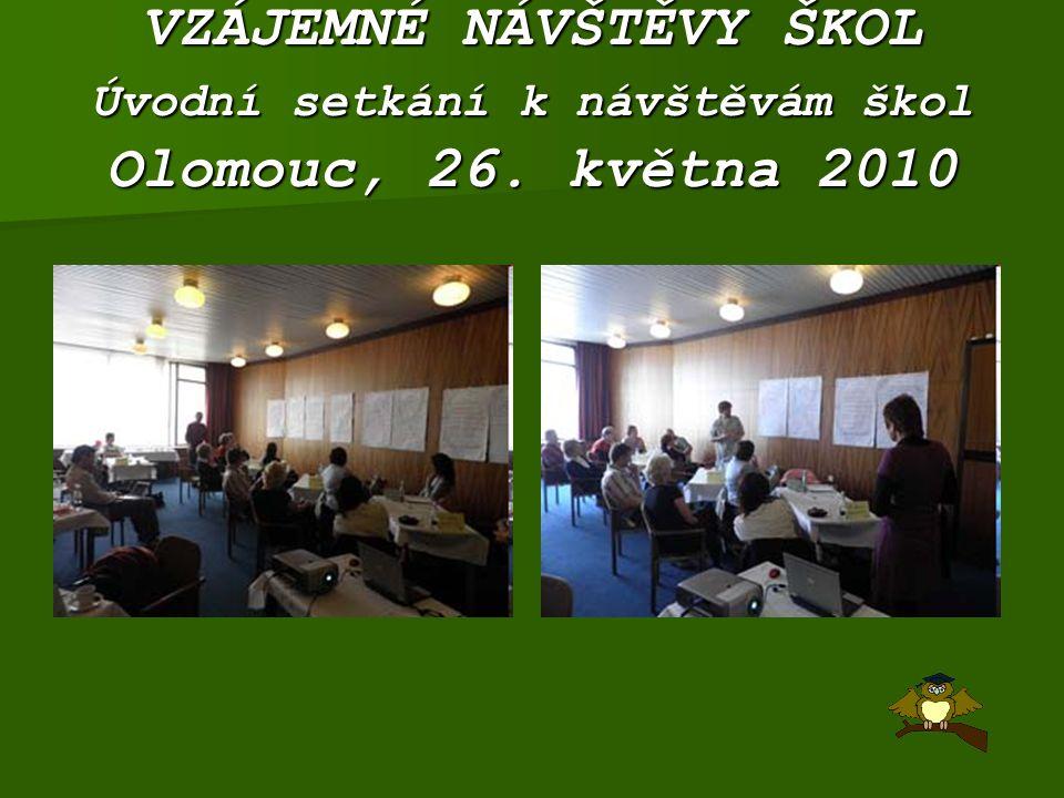 VZÁJEMNÉ NÁVŠTĚVY ŠKOL Úvodní setkání k návštěvám škol Olomouc, 26. května 2010