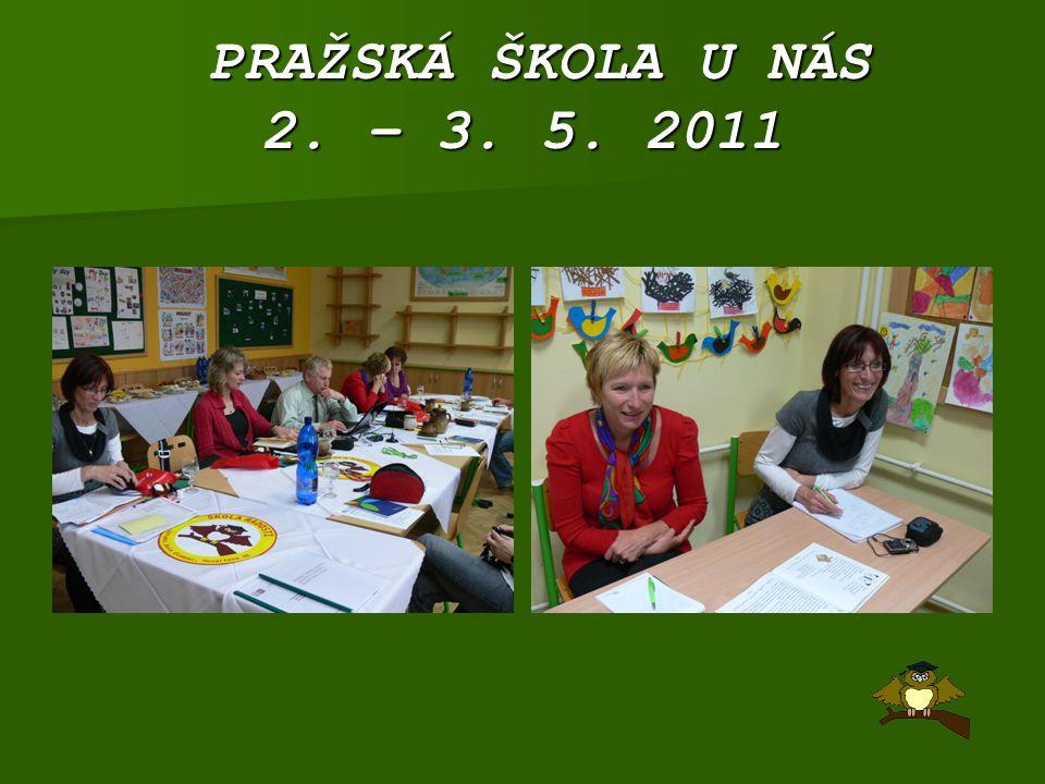 PRAŽSKÁ ŠKOLA U NÁS 2. – 3. 5. 2011 PRAŽSKÁ ŠKOLA U NÁS 2. – 3. 5. 2011