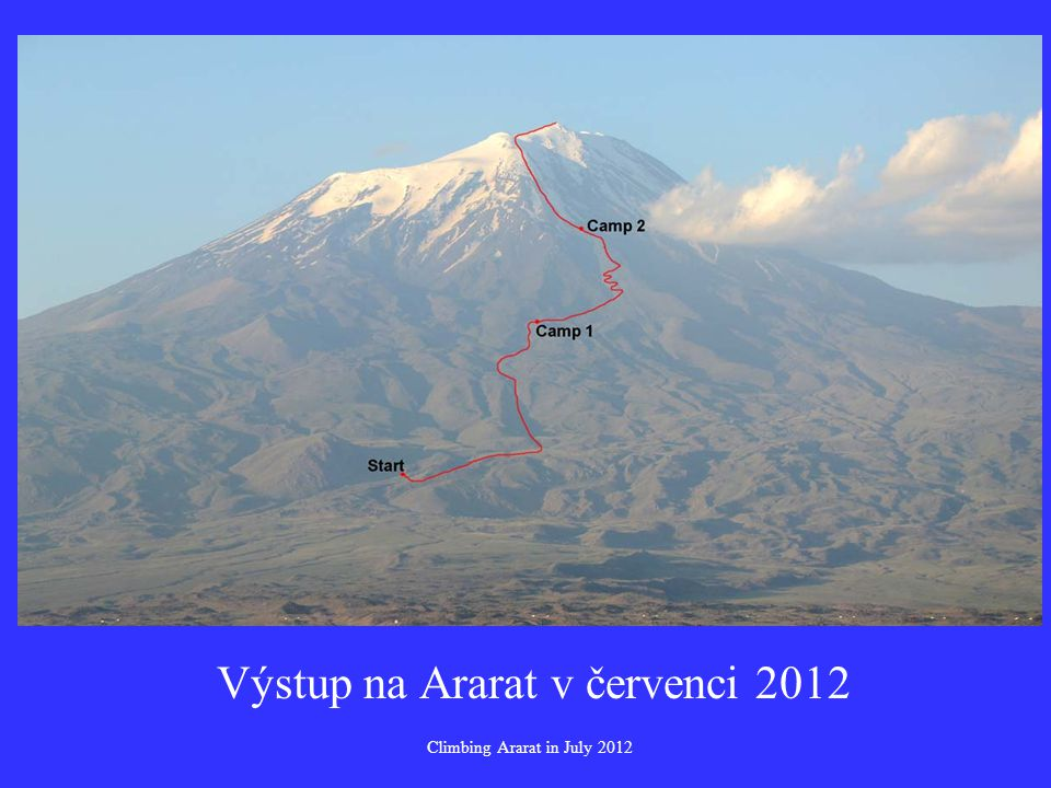 Výstup na Ararat v červenci 2012 Climbing Ararat in July 2012