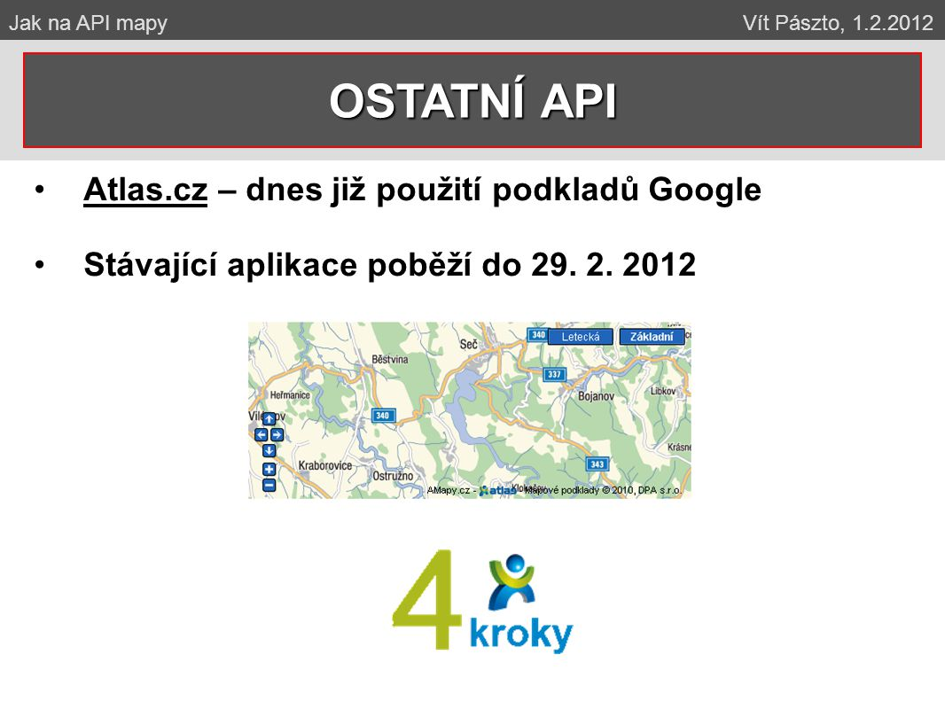 Atlas.cz – dnes již použití podkladů Google Stávající aplikace poběží do 29.
